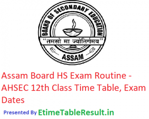 Assam Board HS Routine 2019 - AHSEC 12th Class Time Table, Exam Dates