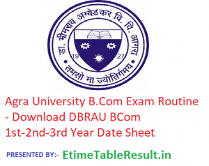 Agra University B.Com Exam Routine 2019 - Download DBRAU BCom 1st-2nd-3rd Year Date Sheet, Exam Dates