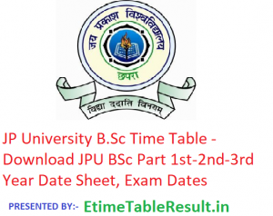 JP University B.Sc Time Table 2019 - Download Part 1st-2nd-3rd Year Date Sheet JPU Chhapra, Exam Dates