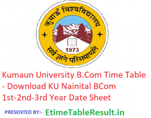 Kumaun University B.Com Time Table 2019 - Download KU Nainital BCom 1st-2nd-3rd Year Date Sheet, Exam Dates