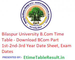 Bilaspur University B.Com Time Table 2019 - Download BCom Part 1st-2nd-3rd Year Date Sheet, Exam Dates