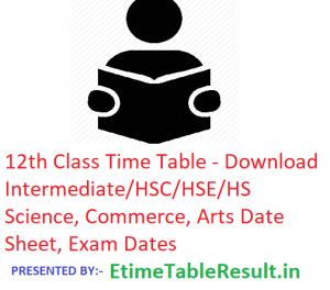 12th Class Time Table 2019 - Download Intermediate/HSC/HSE/HS Science, Commerce, Arts Date Sheet, Exam Dates