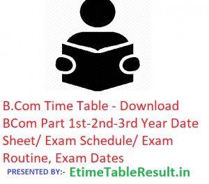 B.Com Time Table 2019 - Download BCom 1st-2nd-3rd Year Date Sheet/Schedule/Routine, Exam Dates