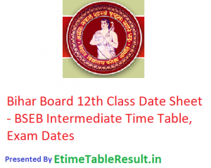 Bihar Board 12th Class Time Table 2019 - BSEB Intermediate Date Sheet, Exam Dates