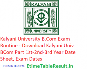 Kalyani University B.Com Routine 2019 - Download BCom Part 1st-2nd-3rd Year Date Sheet, Exam Dates
