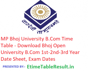 MP Bhoj University B.Com Time Table 2019 - Download BCom 1st-2nd-3rd Year Date Sheet Bhoj Open University, Exam Dates