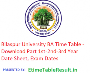 Bilaspur University BA Time Table 2019 - Download Part 1st-2nd-3rd Year Date Sheet, Exam Dates