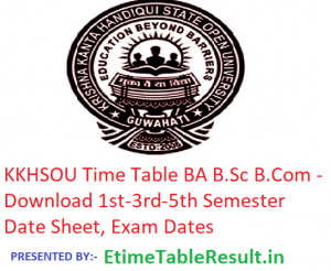 KKHSOU Time Table 2018-19 BA B.Sc B.Com - Download 1st-3rd-5th Semester Date Sheet, Exam Dates