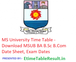 MS University Time Table 2018-19 - Download MSUB BA B.Sc B.Com Date Sheet, Exam Dates