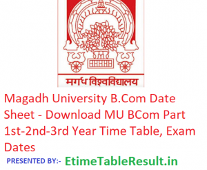 Magadh University B.Com Date Sheet 2019 - Download MU BCom Part 1st-2nd-3rd Year Time Table, Exam Dates