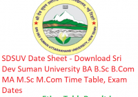 SDSUV Date Sheet 2019 - Download BA B.Sc B.Com MA M.Sc M.Com Time Table, Exam Dates
