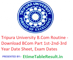 Tripura University B.Com Routine 2019 - Download BCom 1st-2nd-3rd Year Date Sheet, Exam Dates