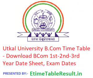 Utkal University B.Com Time Table 2019 - Download BCom 1st-2nd-3rd Year Date Sheet, Exam Dates