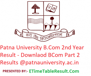 Patna University B.Com 2nd Year Result 2019 - Download BCom Part 2 Exam Results @www.patnauniversity.ac.in
