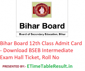 Bihar Board 12th Class Admit Card 2019 - Download BSEB Intermediate Exam Hall Ticket, Roll No