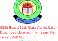 CBSE 12th Class Admit Card 2019 - Download cbse.nic.in XII Exam Hall Ticket, Roll No