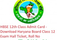 HBSE 12th Class Admit Card 2019 - Download Haryana Board Class 12 Exam Hall Ticket, Roll No