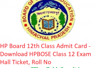 HP Board 12th Class Admit Card 2019 - Download HPBOSE Class 12 Exam Hall Ticket, Roll No