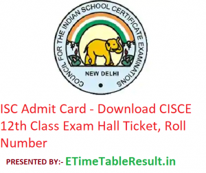 ISC Admit Card 2019 - Download CISCE 12th Class Exam Hall Ticket, Roll No