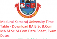 Madurai Kamaraj University Time Table 2019 - Download BA B.Sc B.Com MA M.Sc M.Com Date Sheet, Exam Dates