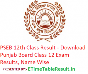 PSEB 12th Class Result 2019 - Download Punjab Board Class 12 Exam Results, Name Wise