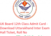 UK Board 12th Class Admit Card 2019 - Download Uttarakhand Intermediate Exam Hall Ticket, Roll No