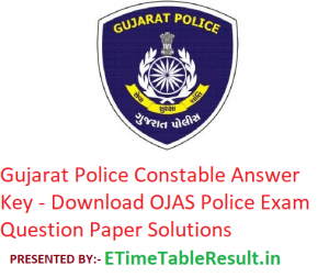 Gujarat Police Answer Key 2018 - Download 02 December OJAS Police Exam Question Paper Solution