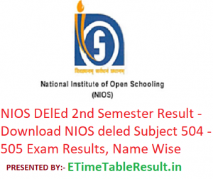 NIOS DElEd 2nd Sem Result 2018 - Download NIOS deled Subject 504-505 Exam Results, Name Wise