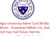 Agra University Admit Card 2019 BA B.Sc B.Com - Download DBRAU 1st-2nd-3rd Year Hall Ticket, Roll No