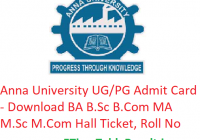 Anna University Admit Card 2019 - Download BA B.Sc B.Com MA M.Sc M.Com Exam Hall Ticket, Roll No