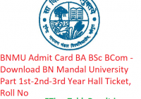 BNMU Admit Card 2019 BA B.Sc B.Com - Download BN Mandal University Part 1st-2nd-3rd Year Hall Ticket, Roll No