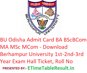 BU Odisha Admit Card 2019 BA B.Sc B.Com MA M.Sc M.Com - Download Berhampur University 1st-2nd-3rd Year Hall Ticket, Roll No