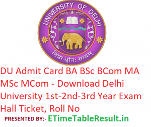 DU Admit Card 2019 BA B.Sc B.Com MA M.Sc M.Com - Download Delhi University 1st-2nd-3rd Year Hall Ticket, Roll No