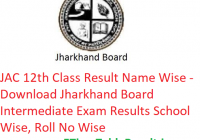 JAC 12th Class Result 2019 Name Wise - Download Jharkhand Board Intermediate Exam Results School Wise, Roll No Wise