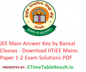 JEE Main Answer Key 2019 Bansal Classes - Download IITJEE Mains Paper 1-2 Exam Solutions