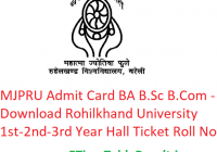 MJPRU Admit Card 2019 BA B.Sc B.Com - Download Rohilkhand University 1st-2nd-3rd Year Hall Ticket, Roll No