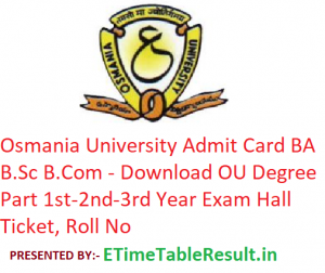 Osmania University Admit Card 2019 BA B.Sc B.Com - Download OU Degree Part 1st-2nd-3rd Year Hall Ticket, Roll No