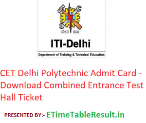 CET Delhi Polytechnic Admit Card 2019 - Download Combined Entrance Test Hall Ticket