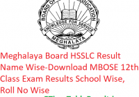 Meghalaya Board HSSLC Result 2019 Name Wise - Download MBOSE 12th Class Exam Results School Wise, Roll No Wise