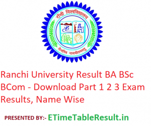 Ranchi University Result 2019 BA B.Sc B.Com - Download Part 1 2 3 Exam Results, Name Wise