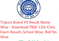 Tripura Board HS Result 2019 Name Wise - Download TBSE 12th Class Exam Results School Wise, Roll No Wise