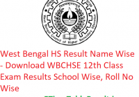 West Bengal HS Result 2019 Name Wise - Download WBCHSE 12th Class Results School Wise, Roll No Wise