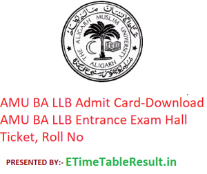 AMU BA LLB Admit Card 2019 - Download Aligarh Muslim University BA LLB Entrance Exam Hall Ticket, Roll No