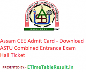 Assam CEE Admit Card 2019 - Download ASTU Combined Entrance Exam Hall Ticket