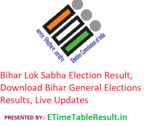 Bihar Lok Sabha Election Result 2019, Download Bihar General Elections Results Live Updates