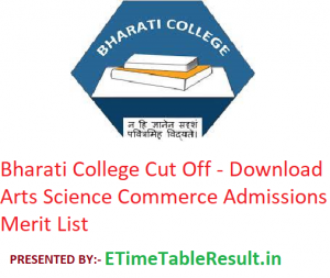 Bharati College Cut Off 2019 - Download Commerce Arts Science Admissions Merit List