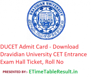 DUCET Admit Card 2019 - Download Dravidian University CET Entrance Exam Hall Ticket, Roll No