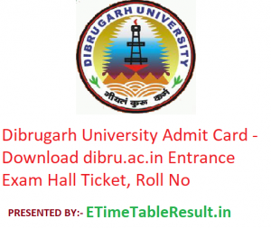 Dibrugarh University Admit Card 2019 - Download dibru.ac.in Entrance Exam Hall Ticket, Roll No