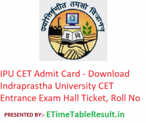 IPU CET Admit Card 2019 - Download Indraprastha University CET Entrance Exam Hall Ticket, Roll No