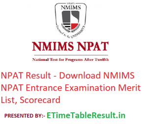 NPAT Result 2019 - Download NMIMS NPAT Entrance Exam Merit List, Scorecard